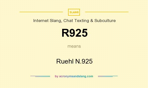 What does R925 mean? It stands for Ruehl N.925