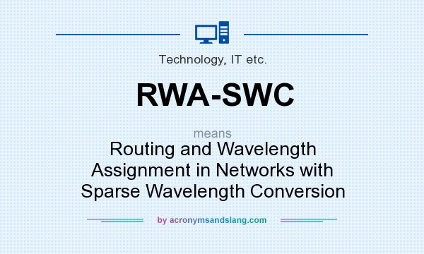 What does RWA-SWC mean? It stands for Routing and Wavelength Assignment in Networks with Sparse Wavelength Conversion
