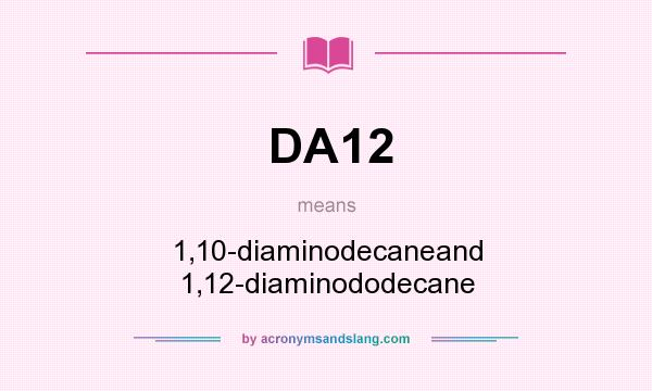 What does DA12 mean? It stands for 1,10-diaminodecaneand 1,12-diaminododecane