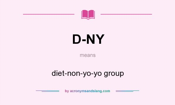 What does D-NY mean? It stands for diet-non-yo-yo group