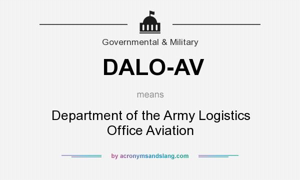 What does DALO-AV mean? It stands for Department of the Army Logistics Office Aviation
