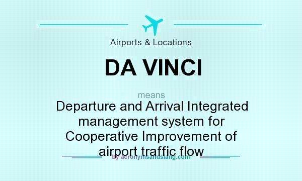 What does DA VINCI mean? It stands for Departure and Arrival Integrated management system for Cooperative Improvement of airport traffic flow