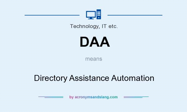 What does DAA mean? It stands for Directory Assistance Automation