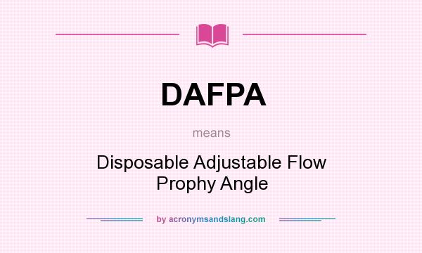 What does DAFPA mean? It stands for Disposable Adjustable Flow Prophy Angle