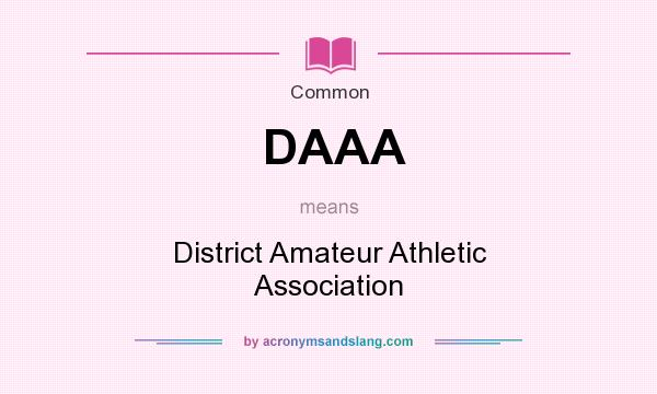 What does DAAA mean? It stands for District Amateur Athletic Association