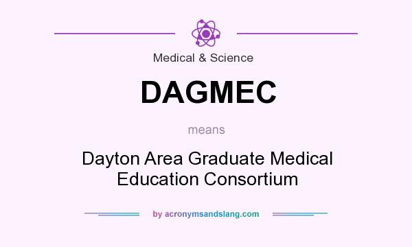 What does DAGMEC mean? It stands for Dayton Area Graduate Medical Education Consortium