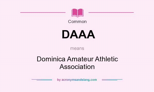 What does DAAA mean? It stands for Dominica Amateur Athletic Association