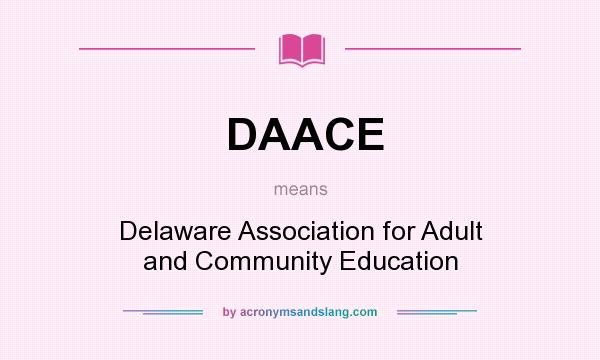What does DAACE mean? It stands for Delaware Association for Adult and Community Education
