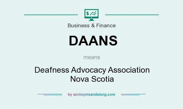 What does DAANS mean? It stands for Deafness Advocacy Association Nova Scotia