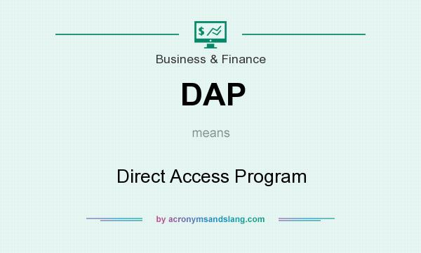What does DAP mean? It stands for Direct Access Program