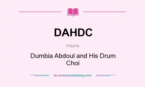 What does DAHDC mean? It stands for Dumbia Abdoul and His Drum Choi