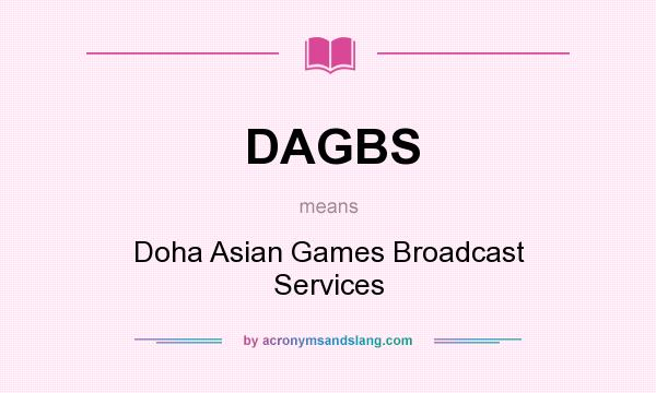 What does DAGBS mean? It stands for Doha Asian Games Broadcast Services