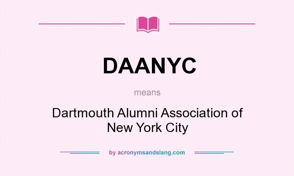 What does DAANYC mean? It stands for Dartmouth Alumni Association of New York City