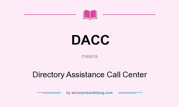 What does DACC mean? It stands for Directory Assistance Call Center