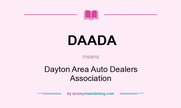 What does DAADA mean? It stands for Dayton Area Auto Dealers Association