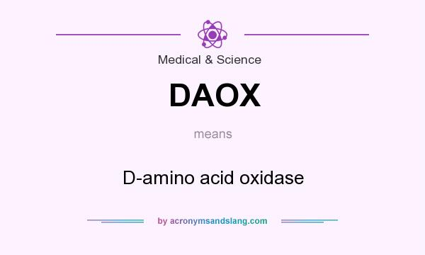 What does DAOX mean? It stands for D-amino acid oxidase