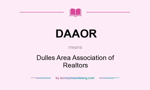What does DAAOR mean? It stands for Dulles Area Association of Realtors