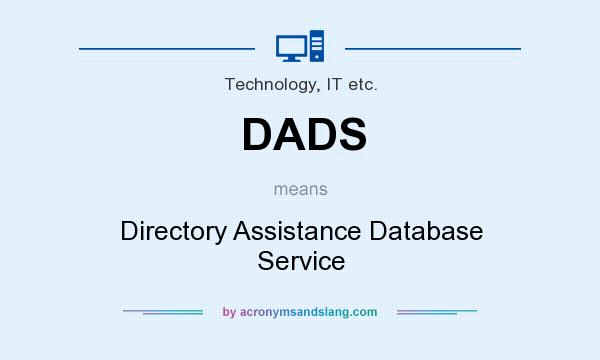 What does DADS mean? It stands for Directory Assistance Database Service