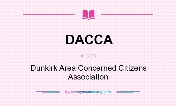 What does DACCA mean? It stands for Dunkirk Area Concerned Citizens Association