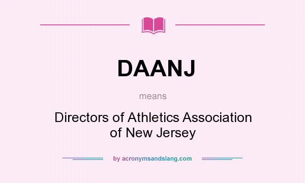 What does DAANJ mean? It stands for Directors of Athletics Association of New Jersey