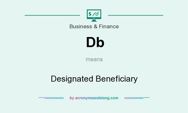 What does Db mean? It stands for Designated Beneficiary