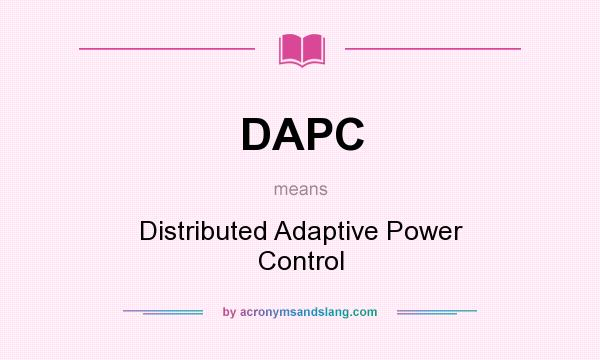 What does DAPC mean? It stands for Distributed Adaptive Power Control
