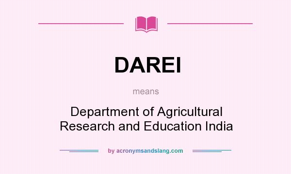 What does DAREI mean? It stands for Department of Agricultural Research and Education India