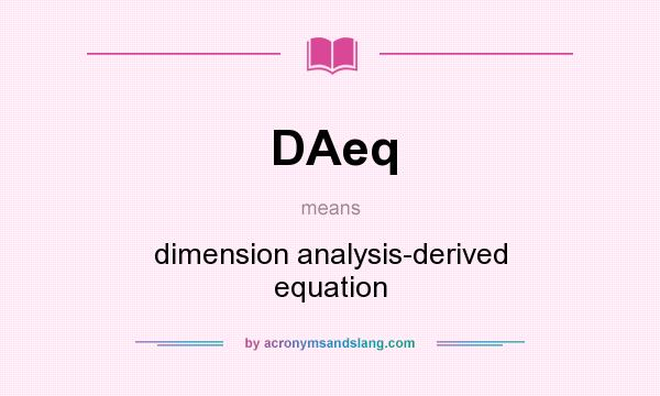 What does DAeq mean? It stands for dimension analysis-derived equation