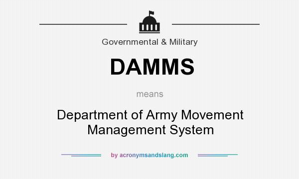 What does DAMMS mean? It stands for Department of Army Movement Management System