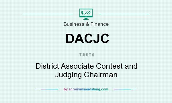 What does DACJC mean? It stands for District Associate Contest and Judging Chairman