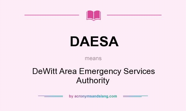 What does DAESA mean? It stands for DeWitt Area Emergency Services Authority