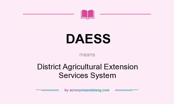 What does DAESS mean? It stands for District Agricultural Extension Services System