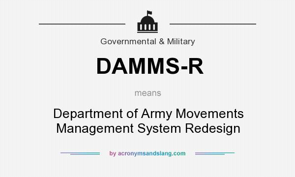 What does DAMMS-R mean? It stands for Department of Army Movements Management System Redesign