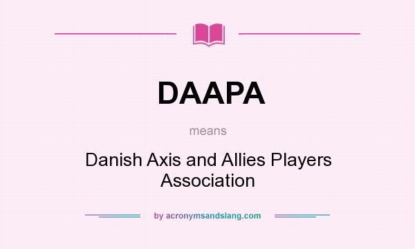 What does DAAPA mean? It stands for Danish Axis and Allies Players Association