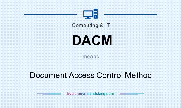 What does DACM mean? It stands for Document Access Control Method