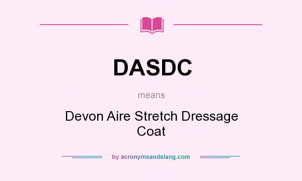 What does DASDC mean? It stands for Devon Aire Stretch Dressage Coat