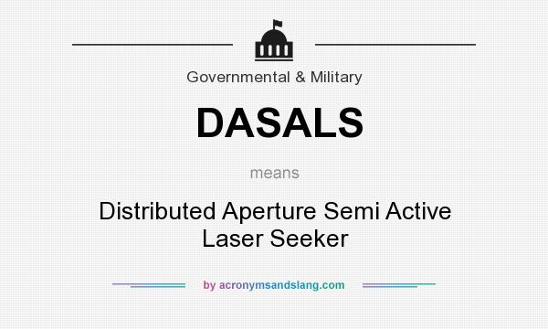 What does DASALS mean? It stands for Distributed Aperture Semi Active Laser Seeker