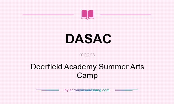 What does DASAC mean? It stands for Deerfield Academy Summer Arts Camp
