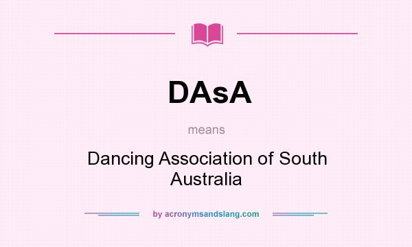 What does DAsA mean? It stands for Dancing Association of South Australia