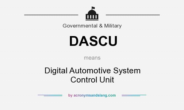 What does DASCU mean? It stands for Digital Automotive System Control Unit