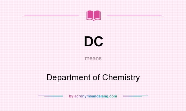 What does DC mean? It stands for Department of Chemistry