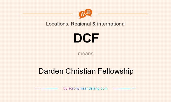 What does DCF mean? It stands for Darden Christian Fellowship