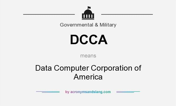 What does DCCA mean? It stands for Data Computer Corporation of America
