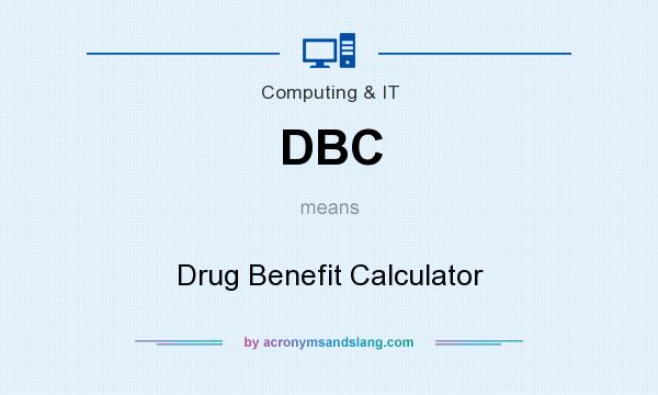 What does DBC mean? It stands for Drug Benefit Calculator