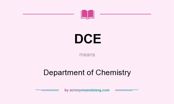 What does DCE mean? It stands for Department of Chemistry