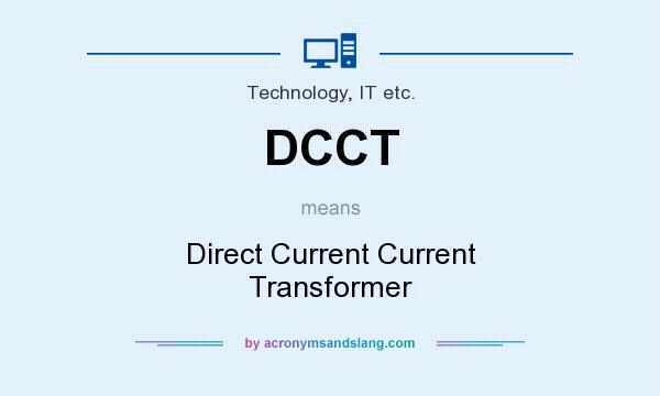 What does DCCT mean? It stands for Direct Current Current Transformer