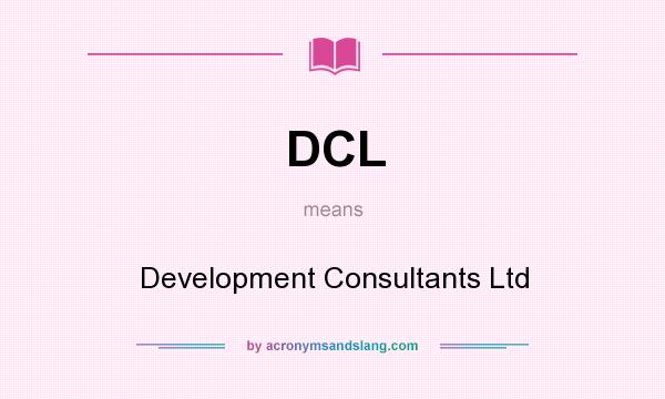What does DCL mean? It stands for Development Consultants Ltd