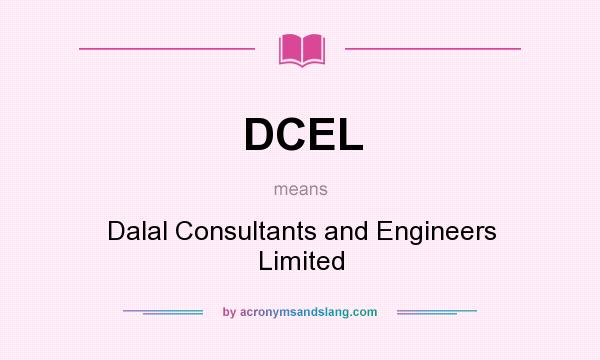 What does DCEL mean? It stands for Dalal Consultants and Engineers Limited