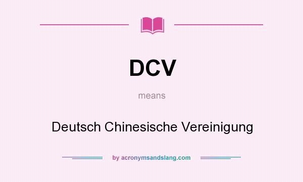 What does DCV mean? It stands for Deutsch Chinesische Vereinigung