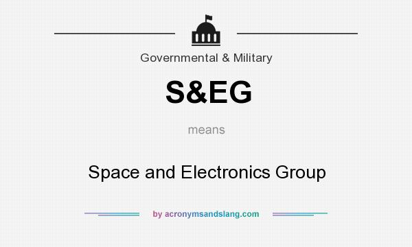 What does S&EG mean? It stands for Space and Electronics Group